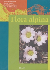 David Aeschimann et Konrad Lauber - Flora alpina - Coffret, 3 volumes : Tome 1, Lycopodiaceae-Apiaceae; Tome 2, Gentianaceae-Orchidaceae; Tome 3, Index.