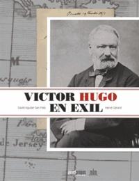 David Aguilar San Feliz et Hervé Gérard - Victor Hugo en exil.