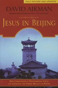 David Aikman - Jesus in Beijing.