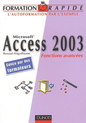 David Alaguillaume - Microsoft Access 2003 - Fonctions avancées.