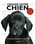 David Alderton - Choisir votre chien - Selon son caractère... et le vôtre !.