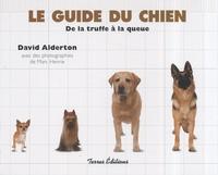 David Alderton - Le guide du chien - De la truffe à la queue.