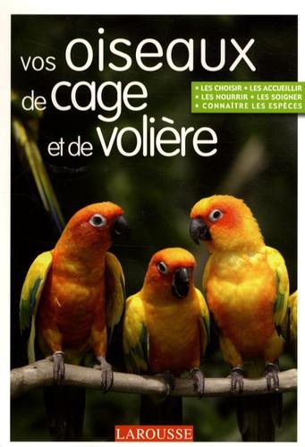 David Alderton - Vos oiseaux de cage et de volière.