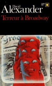 David Alexander - Terreur à Broadway.