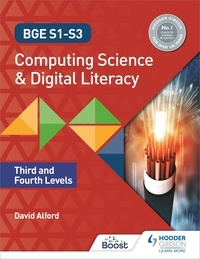 David Alford - BGE S1-S3 Computing Science and Digital Literacy: Third and Fourth Levels.