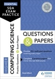 David Alford - Essential SQA Exam Practice: Higher Computing Science Questions and Papers.