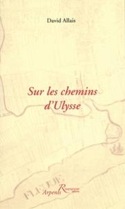 David Allais - Sur les chemins d'Ulysse.