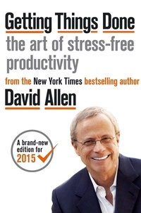 David Allen - Getting Things Done - The Art of Stress-free Productivity.