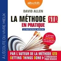 David Allen - La méthode GTD en pratique.