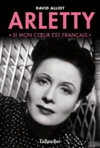 """David Alliot - Arletty - """"Si mon coeur est français...""""."""