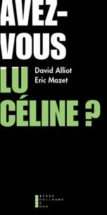 David Alliot et Eric Mazet - Avez-vous lu Céline ?.