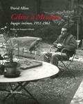 David Alliot - Céline à Meudon - Images intimes, 1951-1961 Suivi de Mon voisin Louis-Ferdinand Céline.