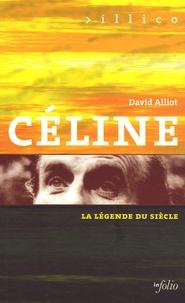 David Alliot - Céline - La légende du siècle.