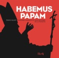 David Alliot - Habemus Papam - Histoire insolite et anecdotique de la papauté.
