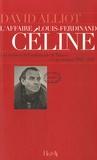 David Alliot - L'affaire Louis-Ferdinand Céline - Les archives de l'ambassade de France à Copenhague (1945-1951).