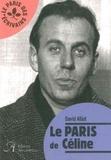 David Alliot - Le Paris de Céline.