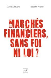 David Allouche et Isabelle Prigent - Marchés financiers, sans foi ni loi ?.