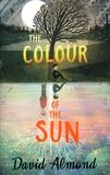 David Almond - The Colour of the Sun.