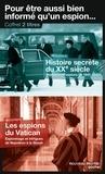David Alvarez et Yvonnick Denoël - Pour être aussi bien informé qu'un espion - Coffret en 2 volumes, Histoire secrète du XXe siècle ; Les espions du Vatican.