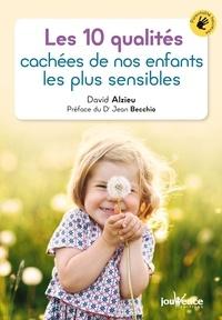 David Alzieu - Les 10 qualités cachées de nos enfants les plus sensibles.