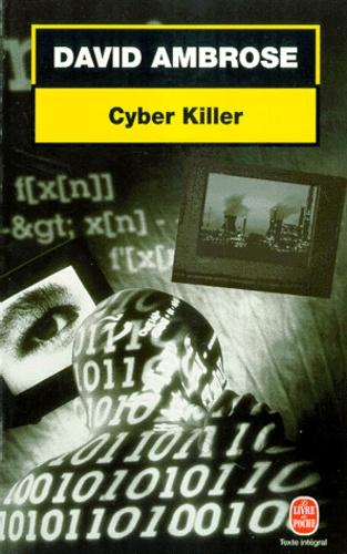 David Ambrose - Cyber killer.
