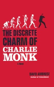 David Ambrose - The Discrete Charm of Charlie Monk.