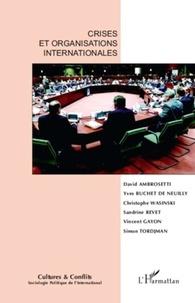 David Ambrosetti et Christophe Wasinski - Cultures & conflits N° 75 : Crises et organisations internationales.