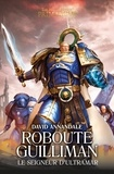 David Annandale - The Horus Heresy Primarchs  : Roboute Guilliman - Le seigneur d'Ultramar.