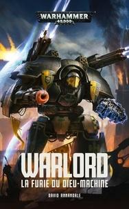 David Annandale - Warlord - La furie du Dieu-Machine.