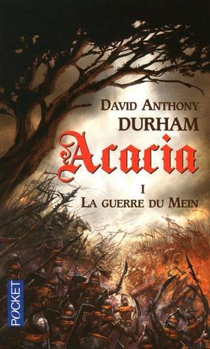 David Anthony Durham - Acacia Tome 1 : La guerre du Mein.
