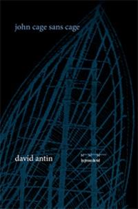 David Antin - John Cage sans cage.
