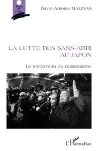 David-Antoine Malinas - La lutte des sans-abri au japon - Le renouveau du militantisme.