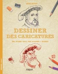 David Antram - Dessiner des caricatures - Une méthode simple pour apprendre à dessiner.