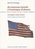 David Armitage - Du Nouveau monde à l'Amérique d'Obama - Un empire contre nature.