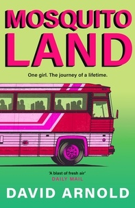 David Arnold - Mosquitoland - 'Sparkling, startling, laugh-out-loud' Wall Street Journal.