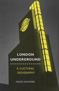 David Ashford - London Underground - A Cultural Geography.
