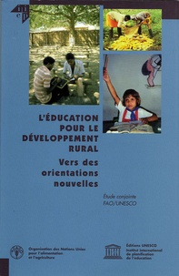 David Atchoarena et Lavinia Gasperini - L'éducation pour le développement rural : vers des orientations nouvelles.
