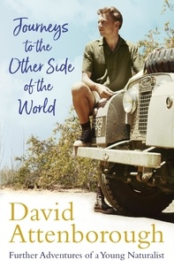 David Attenborough - Journeys to the Other Side of the World - further adventures of a young David Attenborough.