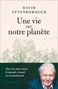 David Attenborough - Une vie sur notre planète.
