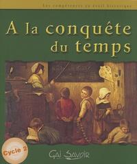 David Aubiat - A la conquête du temps Cycle 2 - Les compétences en éveil historique. 1 Cédérom