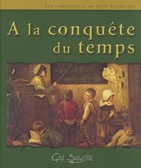 David Aubiat - A la conquête du temps Cycle 3 - Les compétences en éveil historique. 1 Cédérom