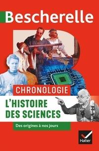 David Aubin et Néstor Herran - Bescherelle Chronologie de l'histoire des sciences - des origines à nos jours.