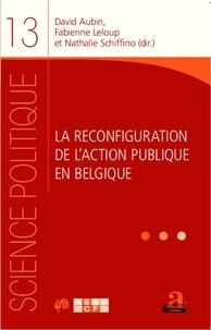 David Aubin et Fabienne Leloup - La reconfiguration de l'action publique en Belgique.