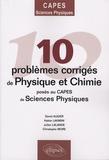 David Augier et Hakim Lakmini - 10 Problèmes corrigés de physique et chimie posés au CAPES de sciences physiques.