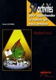 David Authier - 50 activités pour appréhender la nature qui nous entoure - Cycles 2 et 3. 1 Cédérom