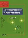 David Authier - Le monde du vivant La terre - Au Cycle 3.
