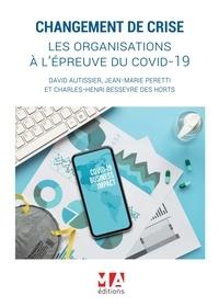 David Autissier et Jean-Marie Peretti - Changement de crise - Les organisations à l'épreuve du Covid-19.