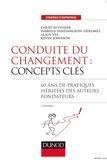 David Autissier et Isabelle Vandangeon - Conduite du changement : concepts-clés - 3e éd. - 60 ans de pratiques héritées des auteurs fondateurs.