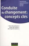 David Autissier et Isabelle Vandangeon-Derumez - Conduite du changement : concepts-clés - 50 ans de pratiques issues des travaux de 25 grands auteurs.