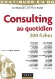 David Autissier et Jean-Michel Moutot - Consulting au quotidien - 200 fiches.